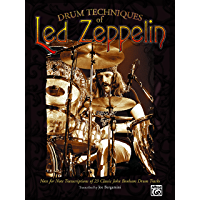 Drum Techniques of Led Zeppelin: Note-for-Note Transcriptions of 23 Classic John Bonham Drum Tracks book cover