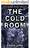 The Cold Room: A dark, gripping serial killer thriller that will have you hooked (The Eleanor Raven Series Book 3)