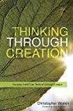 Thinking through Creation: Genesis 1 and 2 as Tools of Cultural Critique (English Edition)