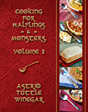A Year of Comfy, Cozy Soups, Stews, and Chilis: Cooking for Halflings & Monsters, Volume 2