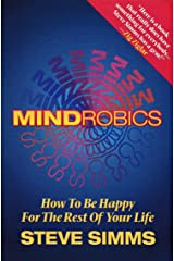 Mindrobics: How to Be Happy for the Rest of Your Life Paperback