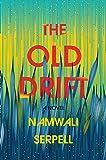 The Old Drift: A Novel