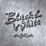 【早期購入特典あり】Black&White(早期予約特典:リメイク曲「黄昏を待たずに」ASKA本人による新録バージョンCD付)