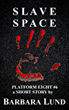 Slave Space (Platform Eight Book 6)