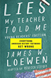Lies My Teacher Told Me for Young Readers: Everything American History Textbooks Get Wrong