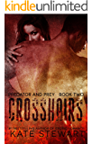 Crosshairs (Predator and Prey Book 2)
