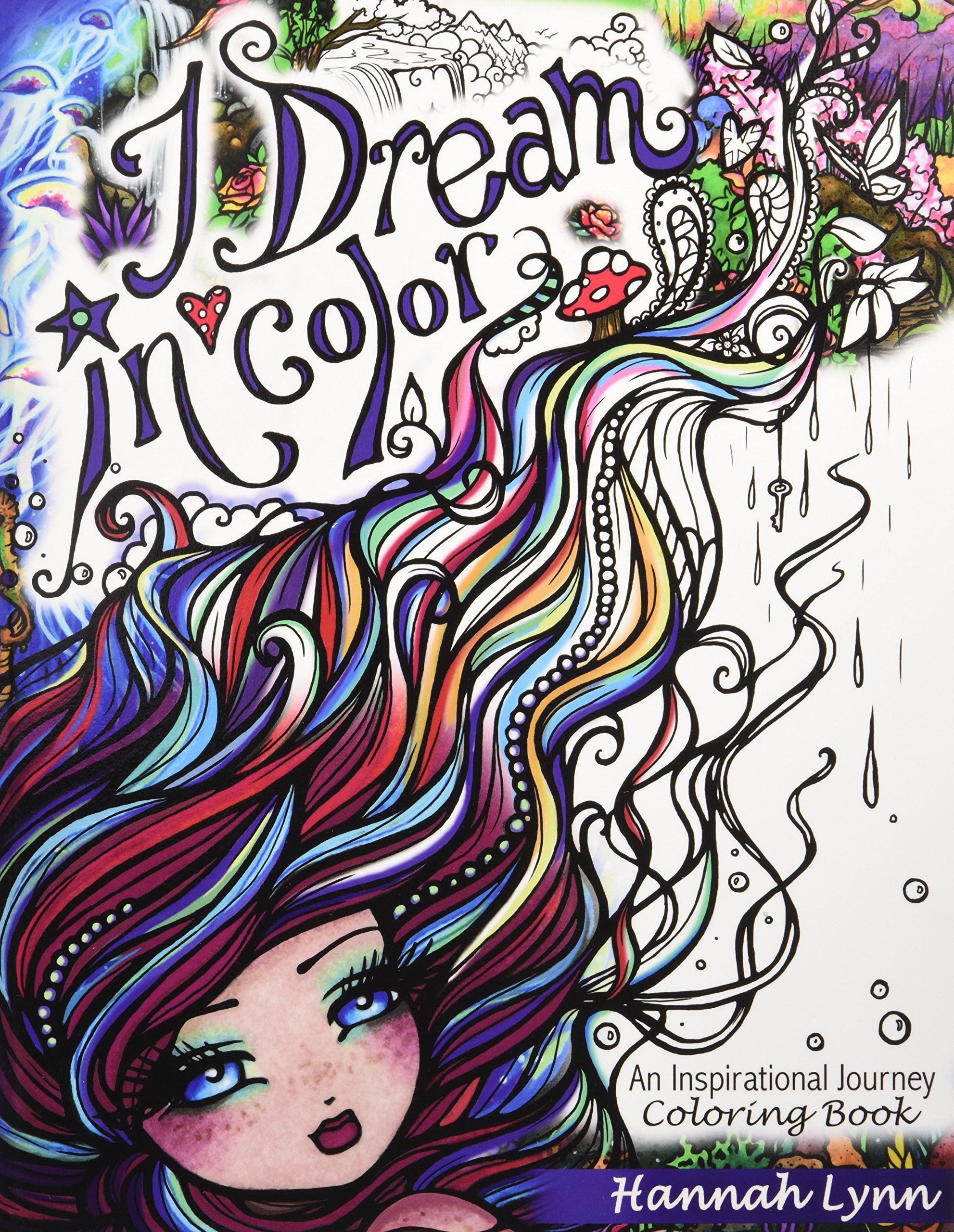 Amazon I Dream In Color An Inspirational Journey Coloring Book 9780692830772 Hannah Lynn Books