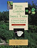 Pests of the Garden and Small Farm: A Grower's Guide to Using Less Pesticide