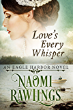 Love's Every Whisper: Historical Christian Romance (Eagle Harbor Book 2)