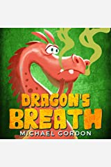 Dragon's Breath: (Children Books About Dragon, picture, preschool, ages 3 5, kids books) (Emotions & Feelings Book 1) Kindle Edition