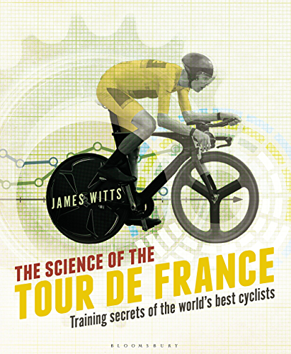 The Science of the Tour de France: Training secrets of the world�s best cyclists