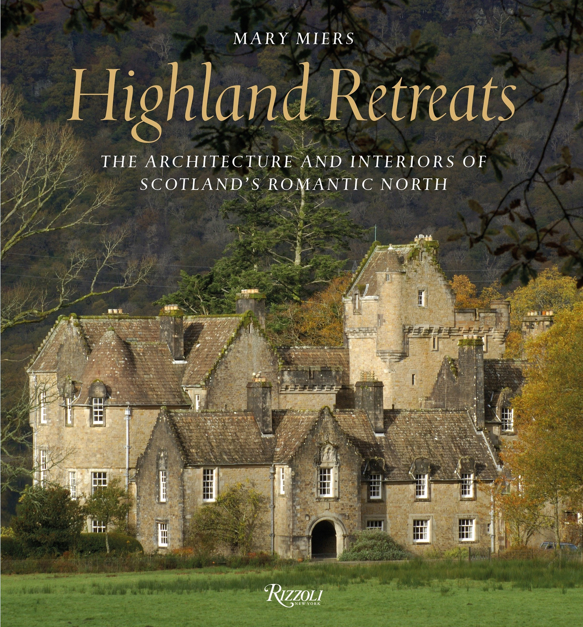 Highland Retreats: The Architecture and Interiors of