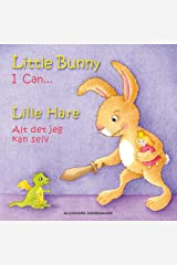 Little Bunny - I Can... , Lille Hare - Alt det jeg kan selv: Picture book English-Danish (bilingual) 2+ years (Little Bunny - Lille Hare - English-Danish (bilingual) 1) Kindle Edition