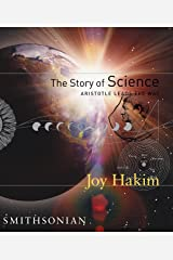 The Story of Science: Aristotle Leads the Way Kindle Edition