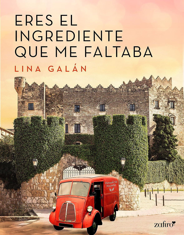 Eres el ingrediente que me faltaba eBook: Galán, Lina: Amazon.es ...