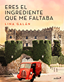 Eres el ingrediente que me faltaba (Volumen independiente)