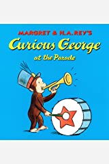 Curious George at the Parade Kindle Edition