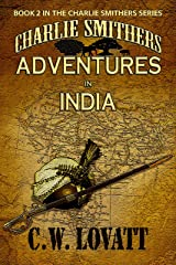 Charlie Smithers: Adventures in India (The Charlie Smithers Collection Book 2) Kindle Edition