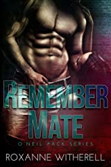 Remember Mate (O'Neil Pack Series Book 4) Kindle Edition
