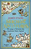 Merchant Adventurers: The Voyage of Discovery that Transformed Tudor England (English Edition)