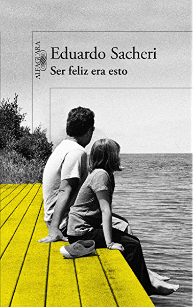 Ser feliz era esto eBook: Sacheri, Eduardo: Amazon.es: Tienda Kindle
