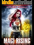 Magi Rising: An Urban Fantasy Epic Adventure (The Magi Saga Book 2)