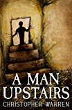A Man Upstairs: Unsettling Verse