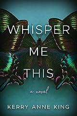Whisper Me This: A Novel Kindle Edition