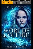 Worlds Collide (Magitech Book 1)