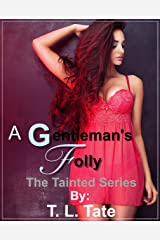 A Gentleman's Folly: The Tainted Series Kindle Edition
