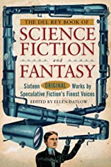The Del Rey Book of Science Fiction and Fantasy: Sixteen Original Works by Speculative Fiction's Finest Voices Paperback