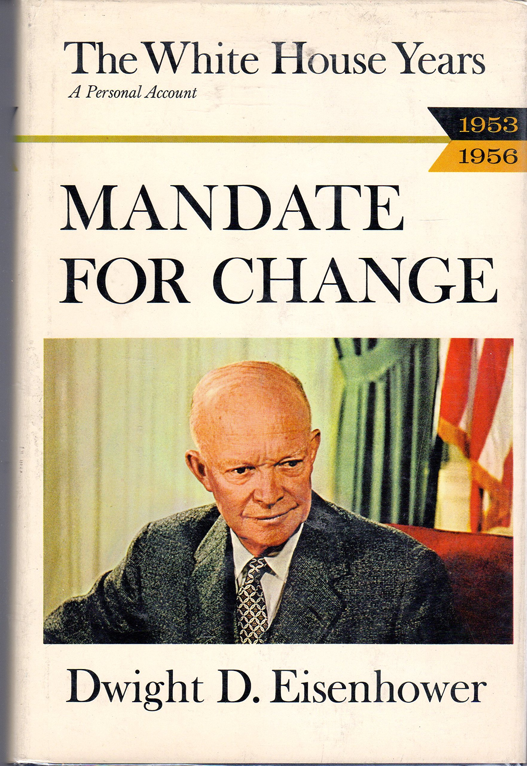 The white house years mandate for change 1953 1956 dwight david the white house years mandate for change 1953 1956 dwight david eisenhower bw photos amazon books publicscrutiny Image collections