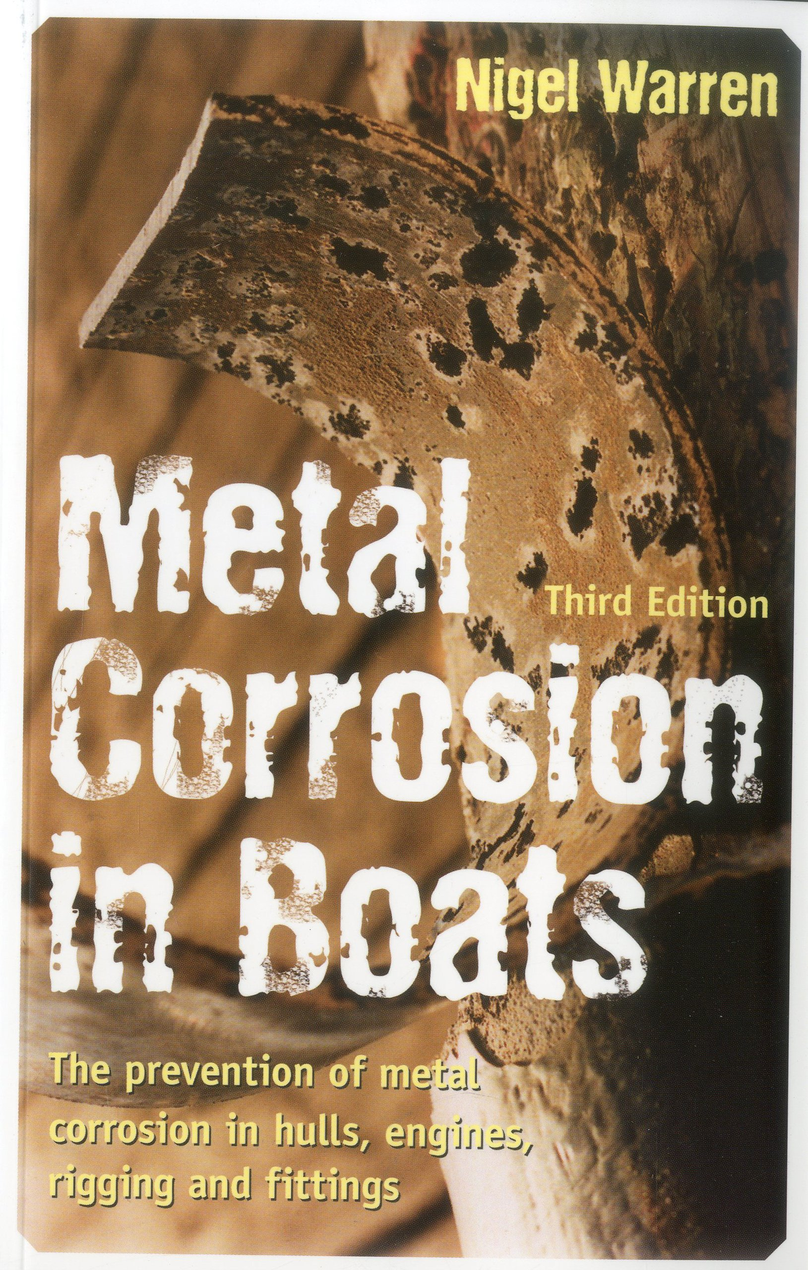 Metal Corrosion in Boats: The Prevention of Metal Corrosion in Hulls, Engines, Rigging and Fittings