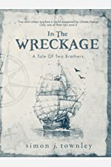 In The Wreckage: A Tale of Two Brothers Kindle Edition