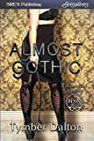 Almost Gothic [Suncoast Society] (Siren Publishing Sensations)
