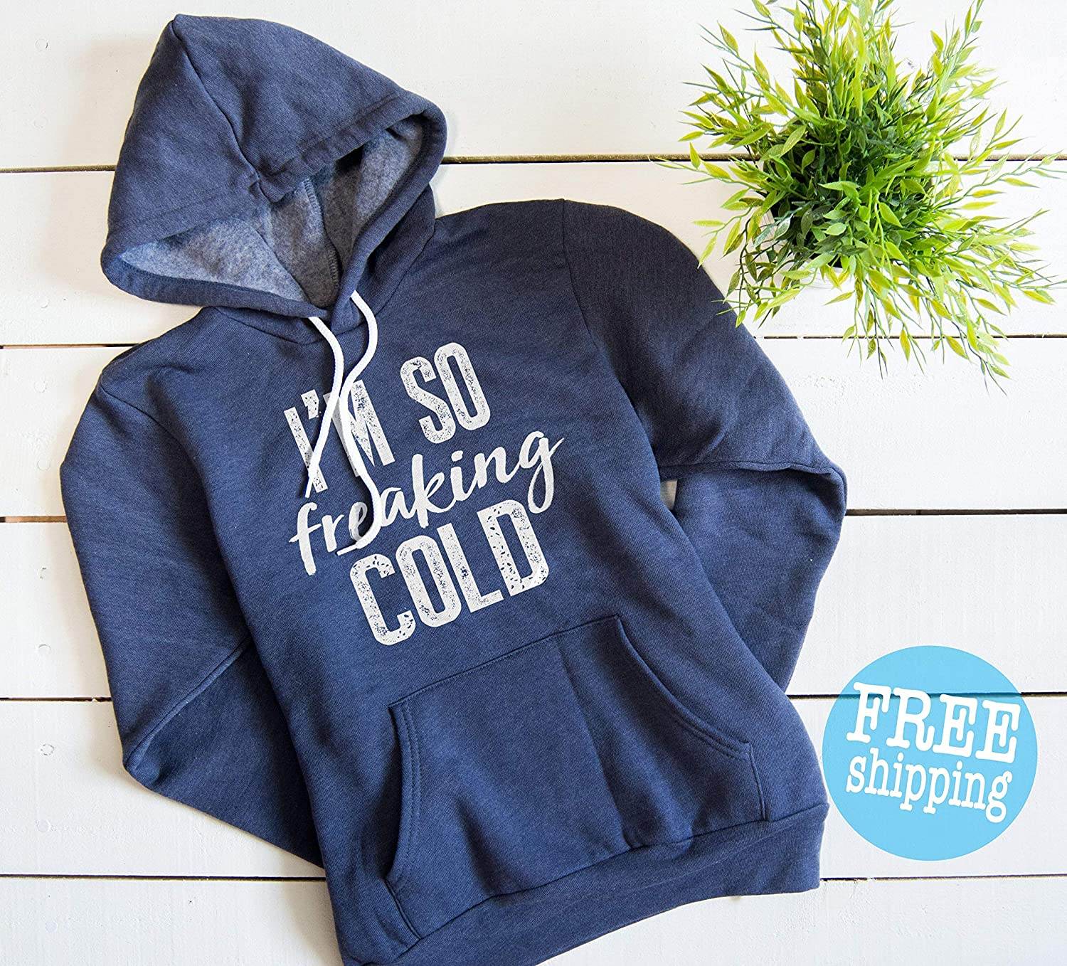 I'm so freaking cold sweatshirt, I am so freaking cold, Freaking cold, I'm so freaking cold hoodie, i'm so freaking cold, Super soft Hoodie i'm so freaking cold