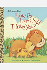 How do Lions Say I Love You? (Little Golden Book) Hardcover