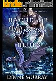 Bachelor Dragon Blues: BBW Dragon Shapeshifter Romance (Dragon Planet Romance Book 2)