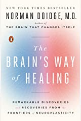 The Brain's Way of Healing: Remarkable Discoveries and Recoveries from the Frontiers of Neuroplasticity Paperback
