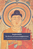 The Drama of Cosmic Enlightenment: Parables, Myths, and Symbols of the White Lotus Sutra: Parables, Myths and Symbols of the White Lotus Sutra