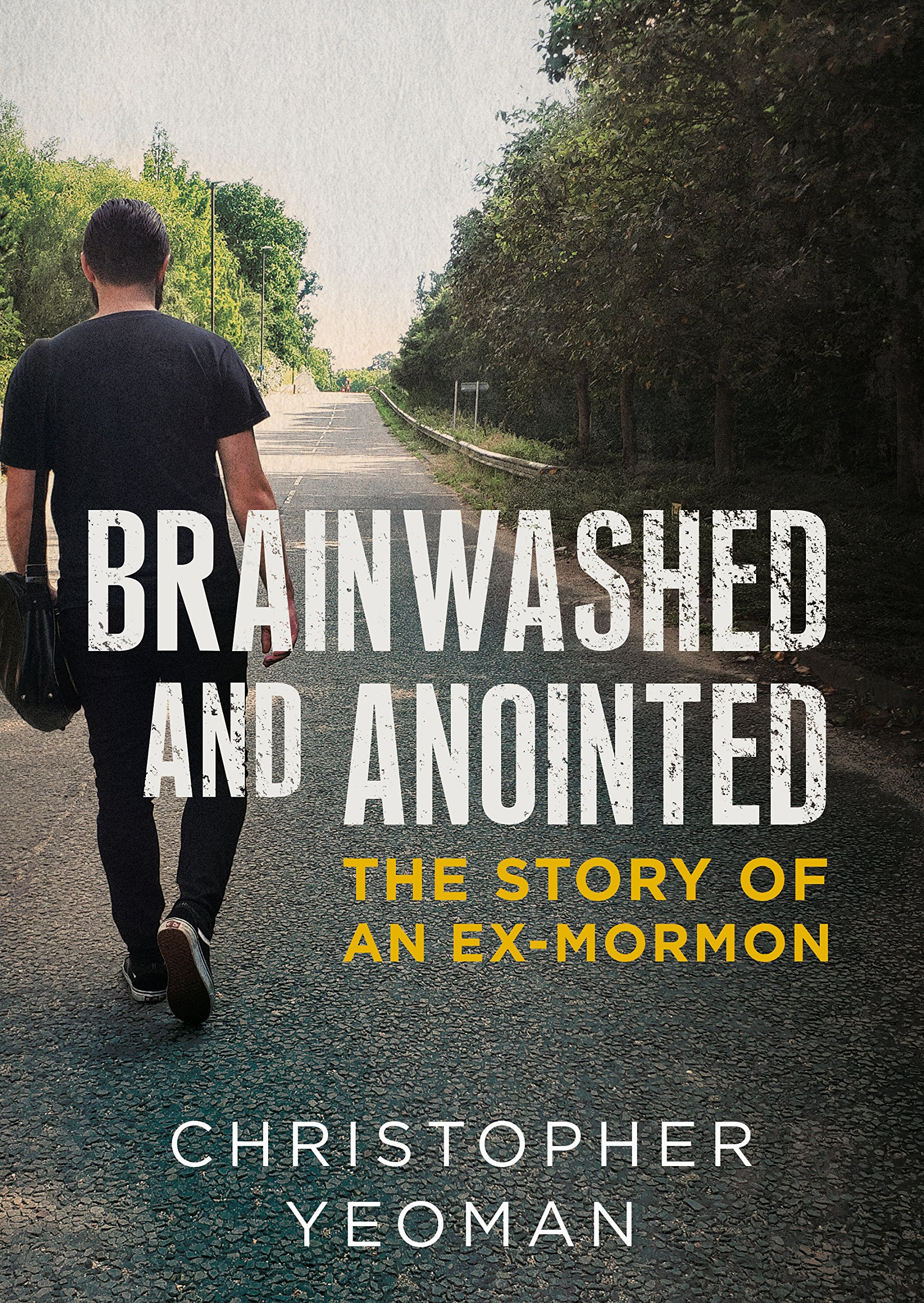 Brainwashed and Anointed: The Story of an Ex-Mormon: Chris