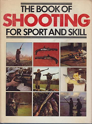 The Book of Shooting for Sport and Skill