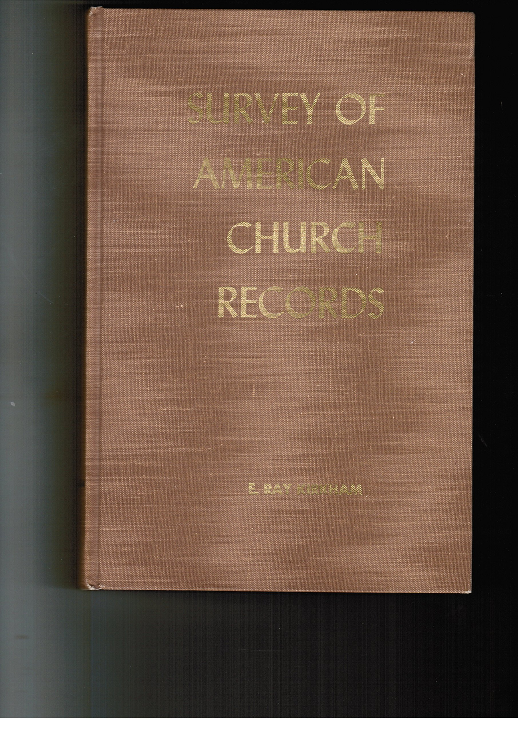 A survey of American church records, Kirkham, E. Kay