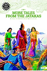 More Tales from the Jatakas: 3 in 1 (Amar Chitra Katha) Kindle Edition