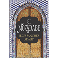 El mozárabe (Novela histórica) (Spanish Edition)
