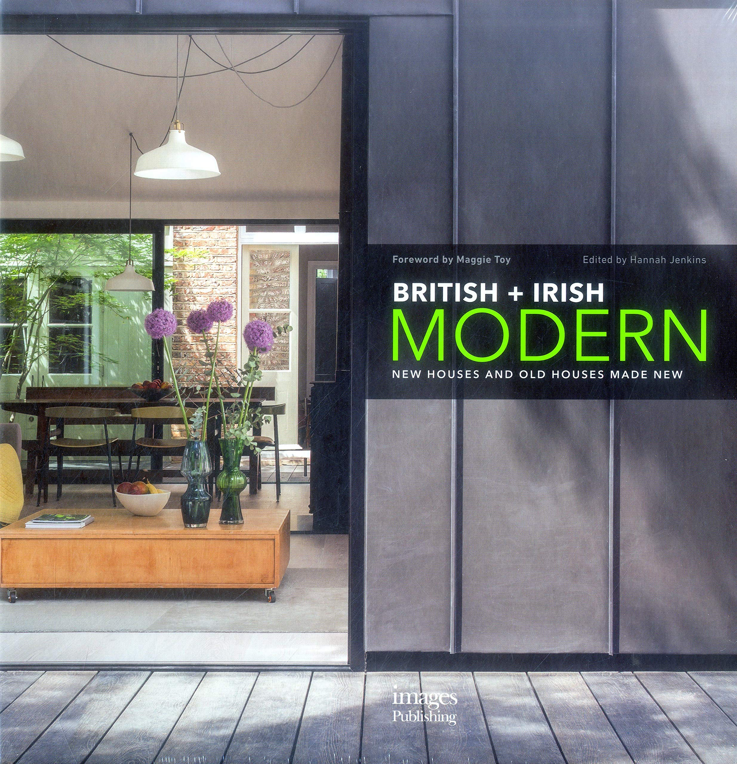 Amazing British + Irish Modern: New Houses And Old Houses Made New: Amazon.co.uk:  Edited By Hannah Jenkins, Foreword By Maggie Toy: 9781864707533: Books