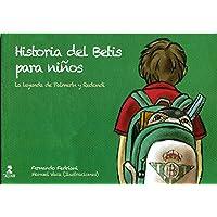 Historia Del Betis Para Niños: La leyenda de Palmerín y Redondi (Biblioteca Infantil y Juvenil)