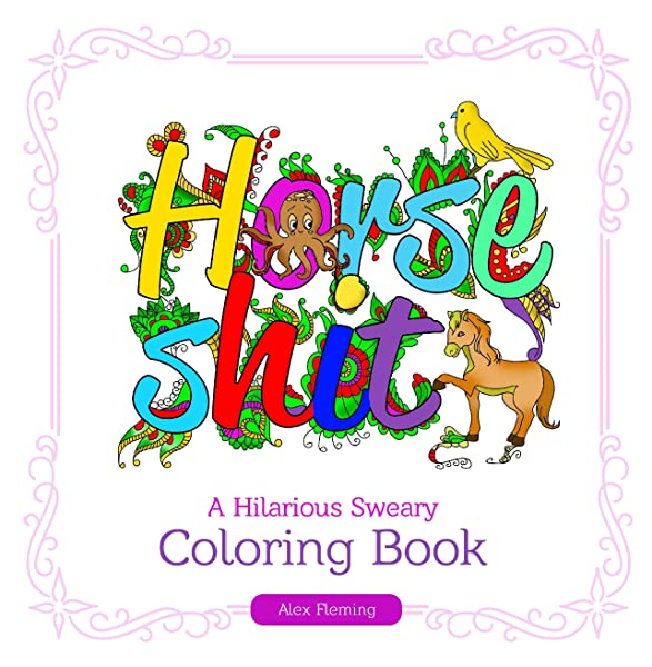 - Swear Word Coloring Book: A Hilarious Sweary Coloring Book: Swear Word  Adult Coloring Book, Fleming, Alex, Swear Word Coloring Book:  9781530591190: Amazon.com: Books