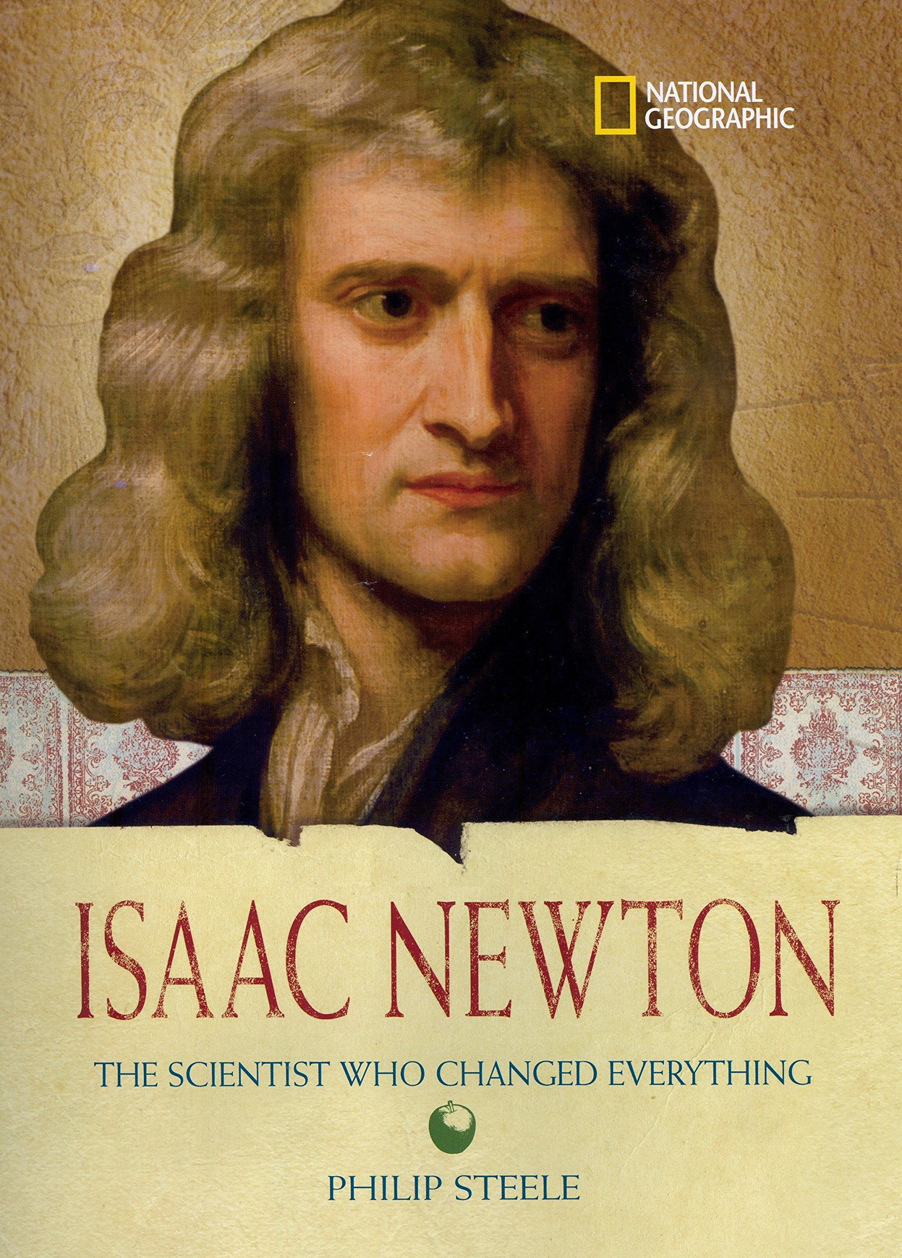 Download World History Biographies: Isaac Newton: The Scientist Who Changed Everything (National Geographic World History Biographies) pdf