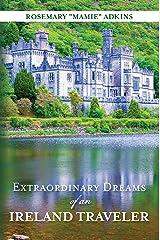 Extraordinary Dreams of an Ireland Traveler Kindle Edition